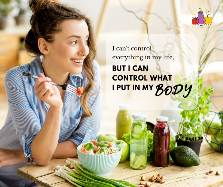 I can't control everything in my life but I can control what I put in my body.