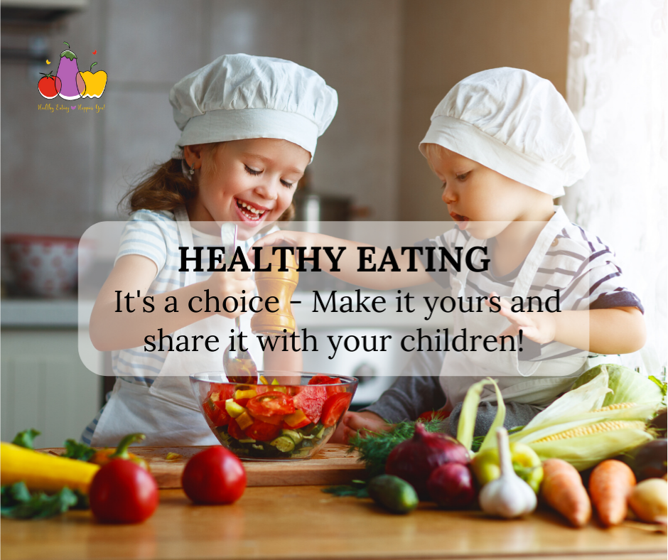 Healthy eating is a choice. Make it yours and share it with your children.