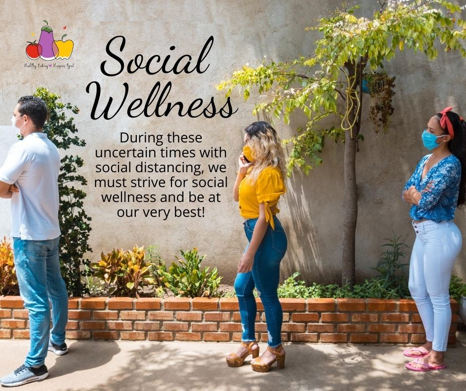 Social Wellness - During these uncertain times with social distancing, we must strive for social wellness and be at our very best!