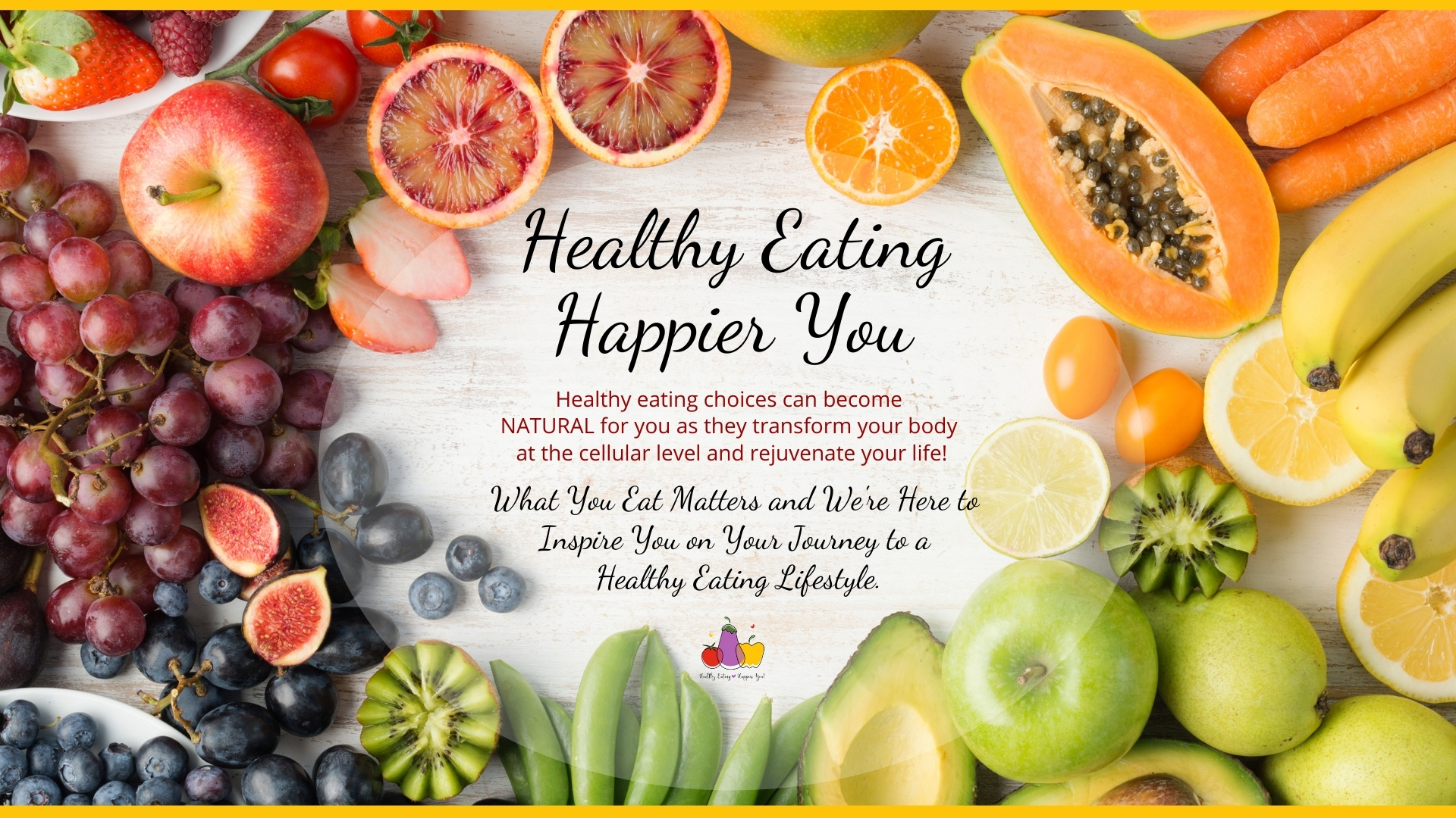 Healthy Eating Happier You - Healthy eating choices can become NATURAL for you as they transform your body at a cellular level and rejuvenate your life.